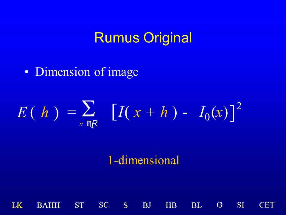 S [ ] E ( h ) = I ( x + h ) - I0 ( x ) 2 Rumus Original